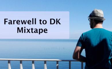 Farewell to DK Mixtape
