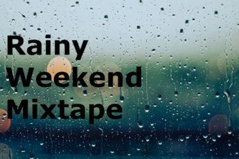 Rainy Weekend Mixtape